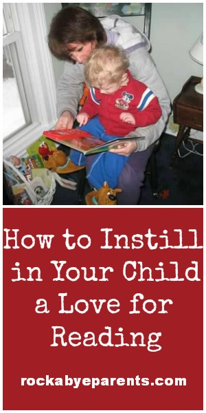 How to Instill in Your Child a Love for Reading