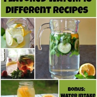 How To Make Flavored Water: 18 Different Recipes + Bonus Water Intake Printable!