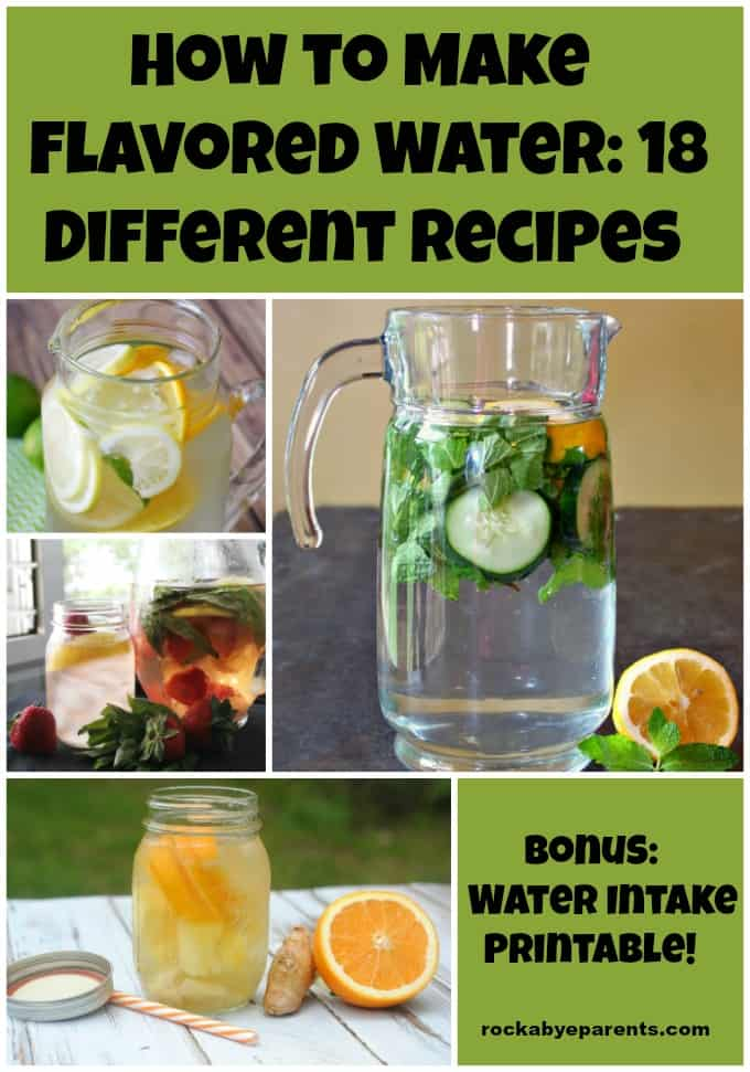 How to Make Flavored Water: 18 Different Recipes + Bonus Water Intake Printable! - rockabyeparents.com