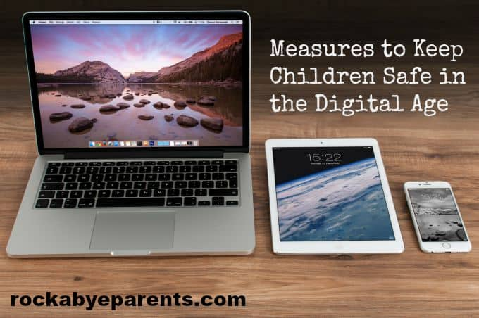 Measure to Keep Children Safe in the Digital Age - rockabyeparents.com