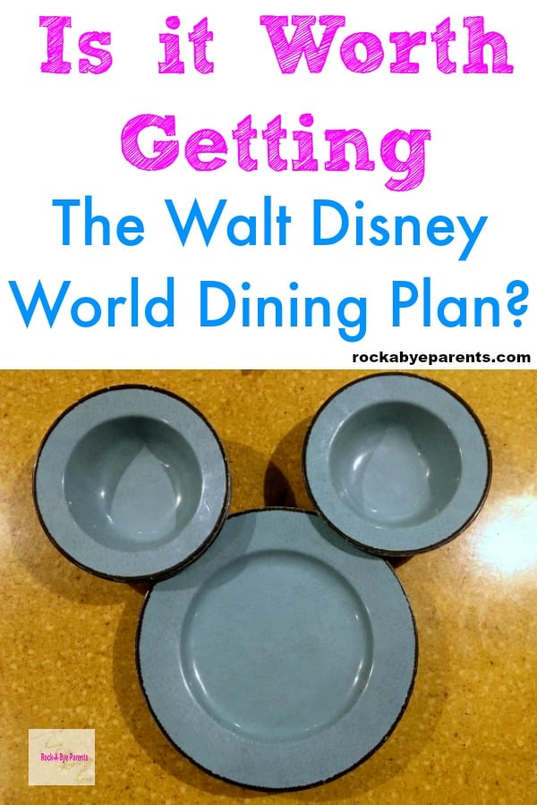Is it Worth Getting the Walt Disney World Dining Plan?