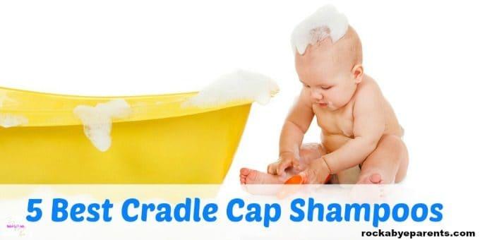 Best Cradle Cap Shampoo for Babies