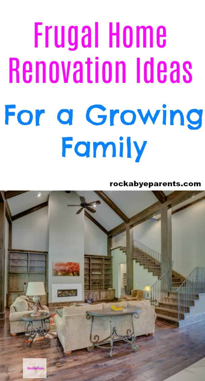 Frugal Home Renovation Ideas for Growing Families