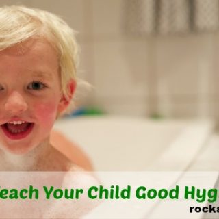 6 Ways To Teach Your Child Good Hygiene Habits